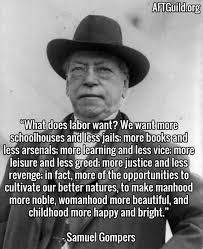 samuel gompers what does labor want