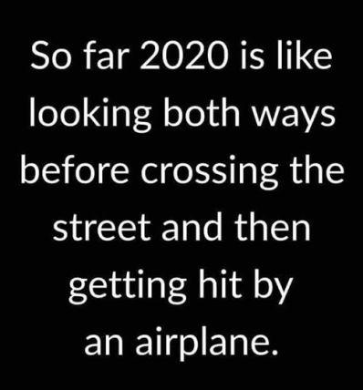 2020 be like